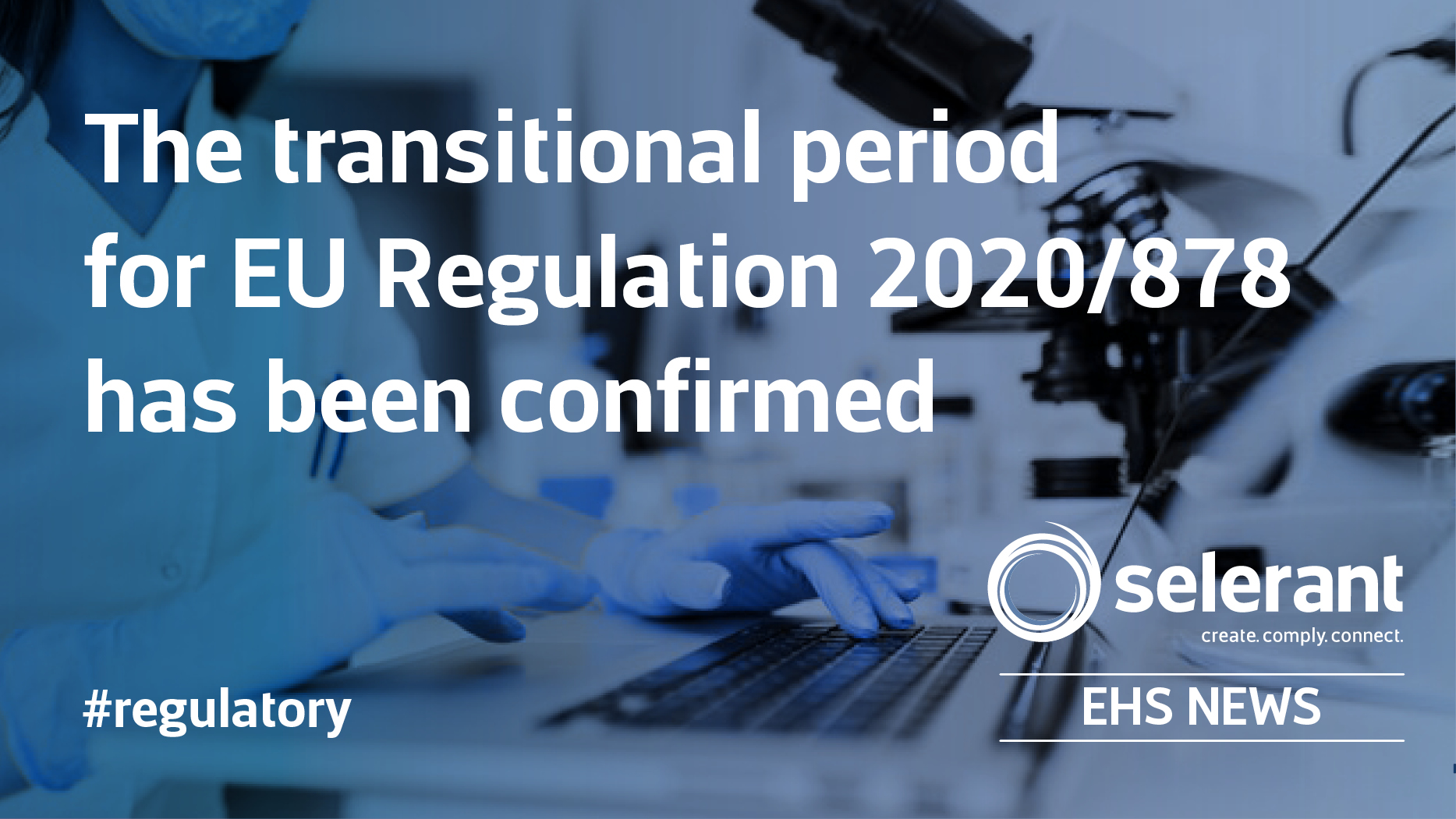 Europe: The transitional period for EU Regulation 2020/878 has been confirmed