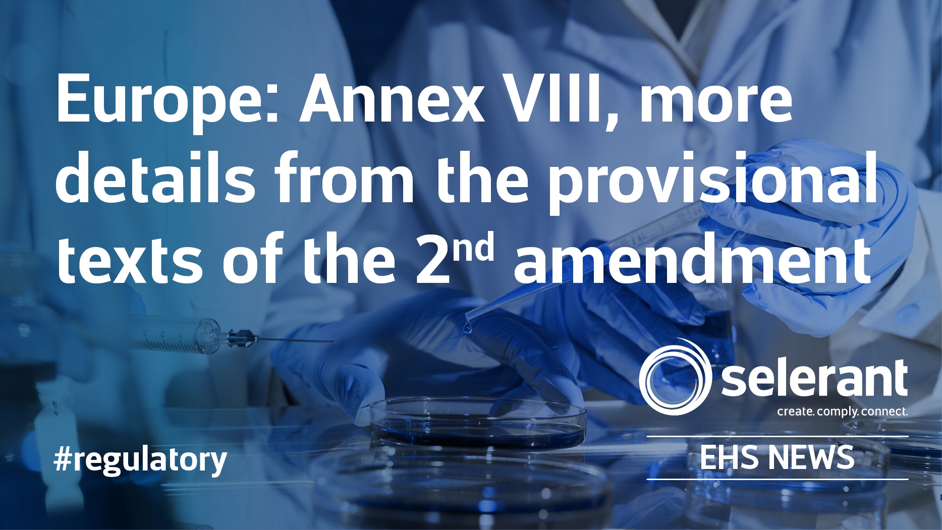 Europe: Annex VIII, more details from the provisional texts of the 2nd amendment
